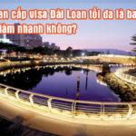Thời gian xin Visa Đài Loan khoảng bao nhiêu lâu ?