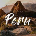 HƯỚNG DẪN LÀM VISA DU LỊCH PERU CHO NGƯỜI NƯỚC NGOÀI